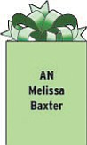 AN Melissa Baxter P.O. Box 28 900 DIV Jacksonville, FL 32212 Serving in the U.S. Navy. 2004 graduate of Howland High School. Parents are Bill and Connie Baxter of Howland.