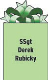 SSgt Derek Rubicky 7299 583rd MP Detachment (L&O) Unit 42205 APO AE 09342 Stationed in Iraq. Raised in Youngstown; attended Boardman schools.