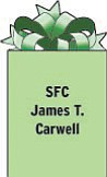 SFC James T. Carwell PSC 42, Box 605 APO AA 34042 Stationed in Honduras. 1991 graduate of Campbell Memorial High School. Son of James and Gladys Carwell of Campbell.